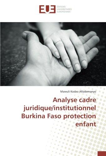 Analyse cadre juridique/institutionnel Burkina Faso protection enfant par Mawuli Kodzo Afiademanyo