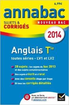 Annales Annabac 2014 Anglais Tle LV1 et LV2: Sujets et corrigés du bac - Terminale de Didier Hourquin,Jeanne-France Rattier,Ceri Deparis ( 27 août 2013 )