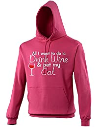 Mileymoo All I Want To Do Is Drink Wine and Pet My Cat- Novelty Wine Drinkers Hoodie