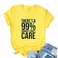 QYZ-Top Funny Saying Gift Shirts There's A 99% Chance I Don't Care Casual Cotton Tops for Women Yellow L