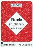 PICCOLO STUDIEREN UND UEBEN - arrangiert für Piccoloflöte (Piccolo) [Noten / Sheetmusic] Komponist: WYE TREVOR / MORRIS PATRICIA