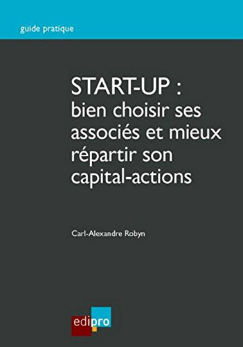 Start-up : bien choisir ses associés et ses investisseurs !