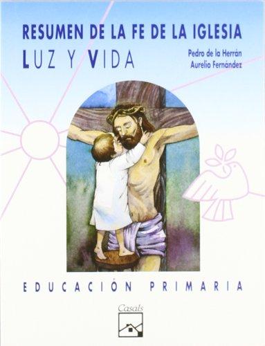 Luz y Vida. Resumen de la fe de la iglesia. Primaria (Mosaico) - 9788421813751 por Pedro De La Herran