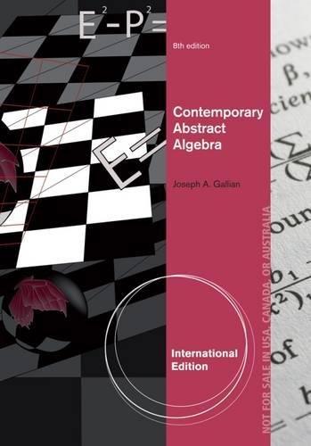 Contemporary Abstract Algebra, International Edition