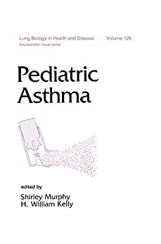 Pediatric Asthma (lung Biology In Health And Disease Book 126) por Shirley J. Murphy