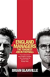 England Managers: The Toughest Job in Football by Brian Glanville (2008-05-01)