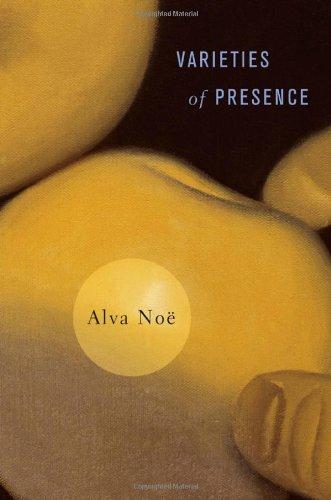 Varieties of Presence por Alva Noe