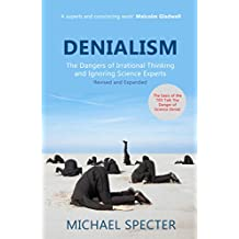 Denialism: The Dangers of Irrational Thinking and Ignoring Science Experts