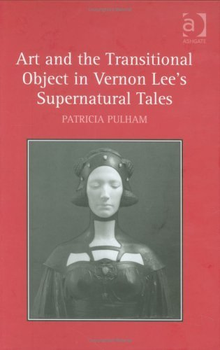 Art and the Transitional Object in Vernon Lee's Supernatural Tales by Patricia Pulham (2008) Hardcover