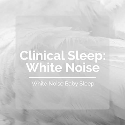 Clinical Sleep: White Noise