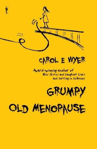Grumpy Old Menopause by Carol E. Wyer (2013-11-25)