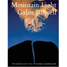 Mountain Light: In Search of the Dynamic Landscape by Galen Rowell (2002-09-02)