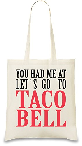you-had-me-at-lets-go-to-taco-bell-funny-slogan-sac-a-main