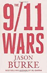 The 9/11 Wars: Written by Jason Burke, 2011 Edition, Publisher: Allen Lane [Hardcover]