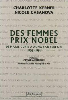 Des femmes prix Nobel de Marie Curie  Aung San Suu Kyi, 1903-1991 de Charlotte Kerner,Nicole Casanova ,Gidske Anderson (Prface) ( octobre 1992 )