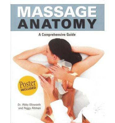 [MASSAGE ANATOMY [WITH POSTER]] By Ellsworth, Abby(Paperback) on 08-Dec-2009