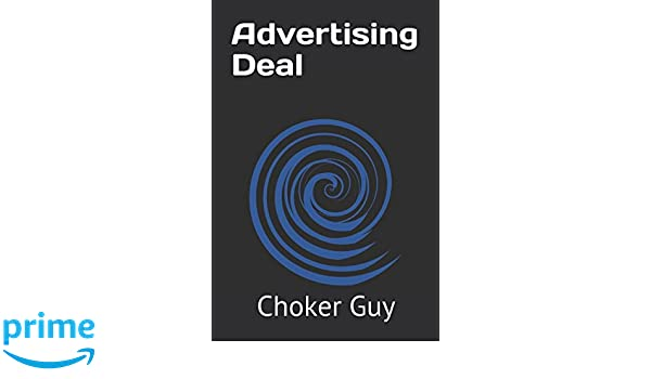 Advertising Deal Amazoncouk Choker Guy 9781520394046 Books