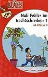 Georg-Westermann-Verlag LÜK Null Fehler im Rechtschreiben 1, 3. Klasse