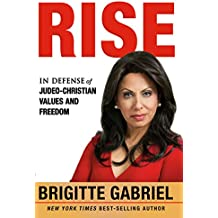 Rise: In Defense of Judeo-Christian Values and Freedom (English Edition)