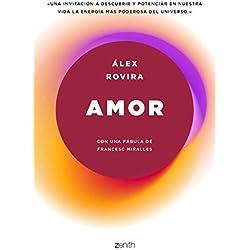 Amor: Con una fábula de Francesc Miralles (Autoayuda y superación)