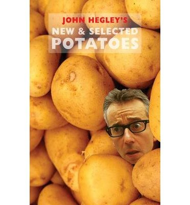 [(New & Selected Potatoes)] [ By (author) John Hegley, Edited by Andy Ching ] [February, 2014]