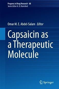 Capsaicin As A Therapeutic Molecule (progress In Drug Research Book 68) por Omar M. E. Abdel-salam