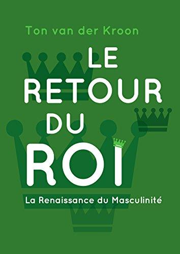 Couverture du livre Le Retour du Roi: La Renaissance de Masculinité