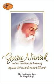 Guru Nanak And His Teachings For Humanity