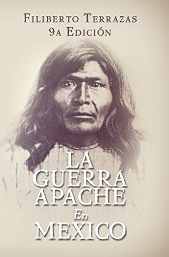 Descargar Libro La Guerra Apache en Mexico de Filiberto Terrazas