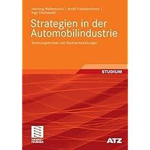 Strategien in der Automobilindustrie: Technologietrends und Marktentwicklungen (ATZ/MTZ-Fachbuch)