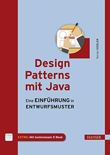 Design Patterns mit Java: Eine Einführung in Entwurfsmuster - Mit Der Java Programmierung