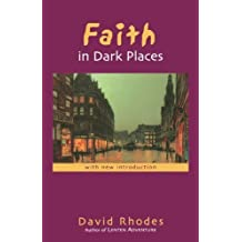 Faith in Dark Places by Revd David Rhodes (1996-05-03)