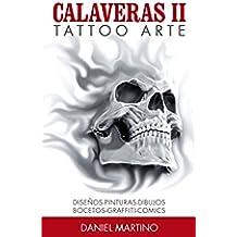 Tatuajes:TATTOO ARTE Calaveras II: Pinturas, dibujos, bocetos, esculturas y fotografías de calaveras (Planeta Tattoo nº 2)