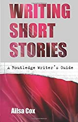 Writing Short Stories by Ailsa Cox (2005-07-28)