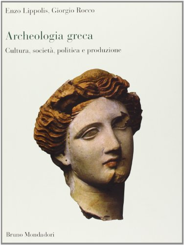 Archeologia greca. Cultura, società, politica e produzione