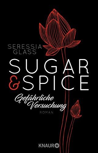 Sugar & Spice - Gefährliche Versuchung: Roman (Die Sugar-&-Spice-Reihe, Band 4) -