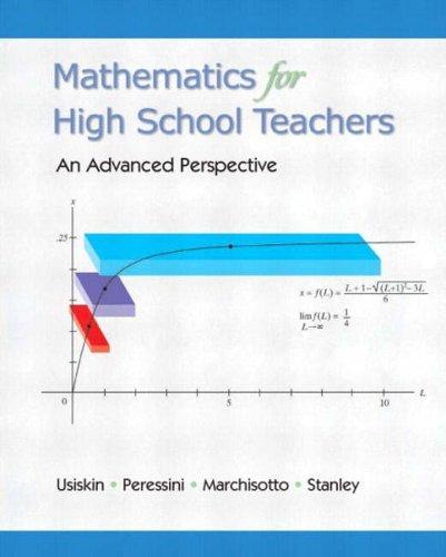 Mathematics for High School Teachers: An Advanced Perspective by Zalman Usiskin (2002-11-25)