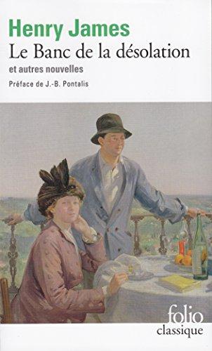 Le Banc De LA Desolation ET Autres Nouvelles (Folio (Gallimard)) par Henry James
