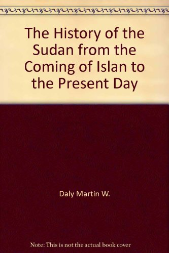 The History Of The Sudan: From The Coming Of Islam To The Present Day