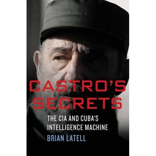 Castro's Secrets: Cuban Intelligence, The CIA, and the Assassination of John F. Kennedy by Brian Latell (2012-04-24)