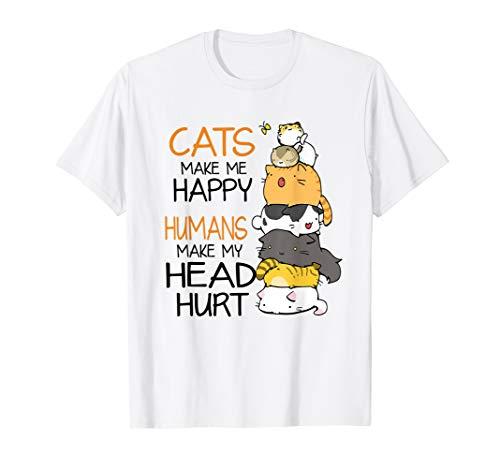 Funny Cats Make Me Happy Humans Make My Head Hurt T-Shirt