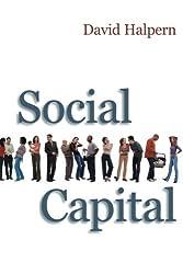 Social Capital by David Halpern (2004-12-10)