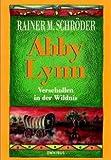 Abby Lynn. Von Schröder, Rainer M.