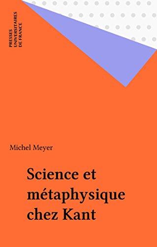 Science et métaphysique chez Kant (Quadrige) par Michel Meyer
