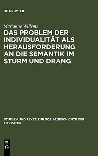 """Das Problem der Individualität als Herausforderung an die Semantik im Sturm und Drang: Studien zu Goethes """"Brief des Pastors zu *** an den neuen ... zur Sozialgeschichte der Literatur, Band 52)"""