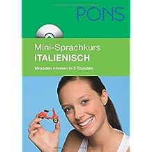 PONS Mini-Sprachkurs Italienisch: Mitreden können in 5 Stunden. Mit Mini-CD (mit MP3-Dateien)