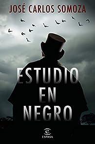 Estudio en negro par José Carlos Somoza