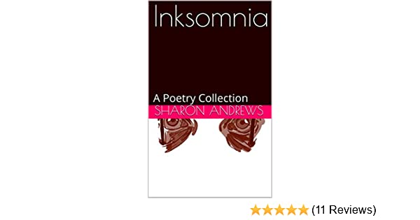 Inksomnia A Poetry Collection Ebook Andrews Sharon Amazon Co