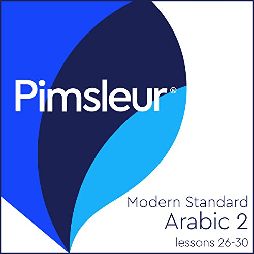Standard 27 (Arabic (Modern Standard) Level 2 Lessons 26-30: Learn to Speak and Understand Modern Standard Arabic with Pimsleur Language Programs)