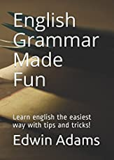 English Grammar Made Fun: Learn english the easiest way with tips and tricks!